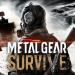 え?これがメタルギア?『METAL GEAR SURVIVE』はCo-op要素もあるサバイバルゲーム!
