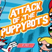 「ATTACK THE OF PUPPYBOTS」パワーパフガールズが悪党と戦う無料ゲーム!