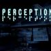 新感覚ホラーゲーム『Perception』の恐怖がやばすぎる