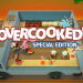 「Overcooked:Special Edition」ガチな厨房ゲームがswitchに登場!